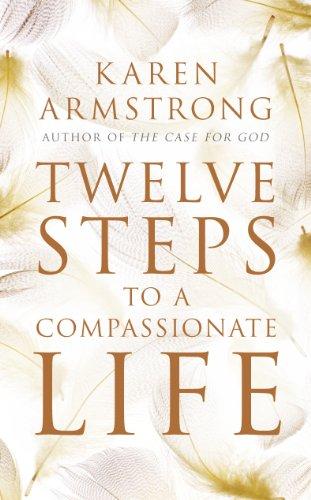 9781847921581: Twelve Steps to a Compassionate Life