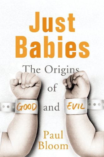 9781847921628: Just Babies: The Origins of Good and Evil