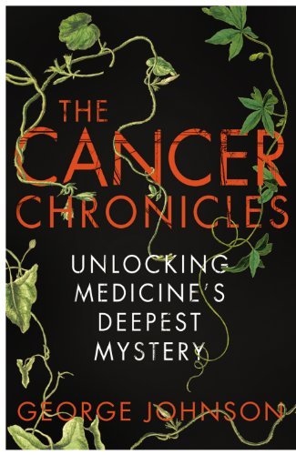 9781847921666: The Cancer Chronicles: Unlocking Medicine's Deepest Mystery