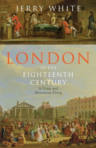 9781847921802: London In The Eighteenth Century: A Great and Monstrous Thing