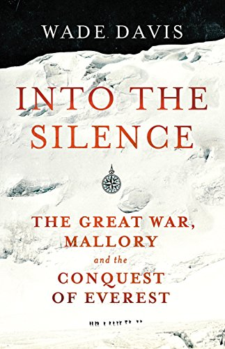 9781847921840: Into The Silence: The Great War, Mallory and the Conquest of Everest