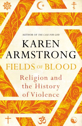 9781847921864: Fields of Blood: Religion and the History of Violence