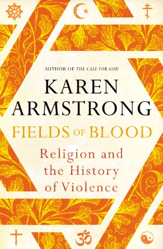 9781847921871: Fields of Blood: Religion and the History of Violence