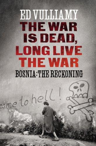 9781847921949: War Is Dead, Long Live the War: Bosnia