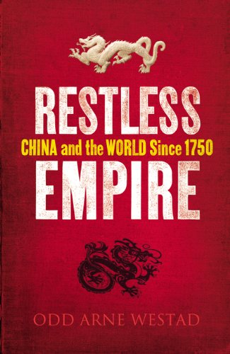 9781847921987: Restless Empire: China and the World Since 1750