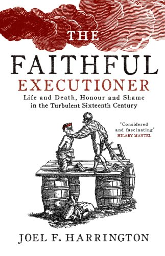 9781847922120: The Faithful Executioner: Life and Death in the Sixteenth Century
