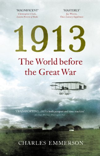 9781847922267: 1913: The World Before the Great War