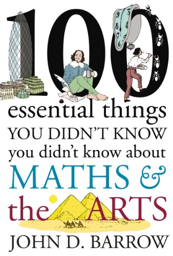 9781847922311: 100 Essential Things You Didn't Know You Didn't Know About Maths & The Arts