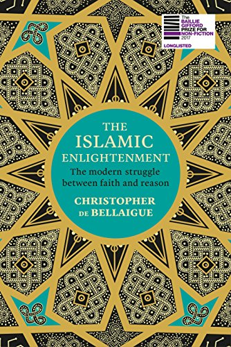 9781847922410: The Islamic Enlightenment: The Modern Struggle Between Faith and Reason