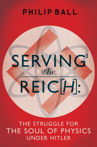 9781847922489: Serving the Reich: The Struggle for the Soul of Physics under Hitler