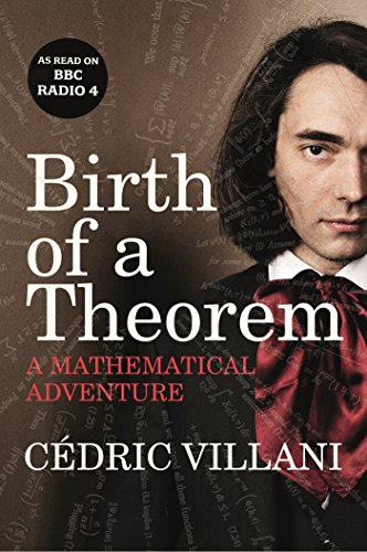 9781847922526: Birth of a Theorem: A Mathematical Adventure