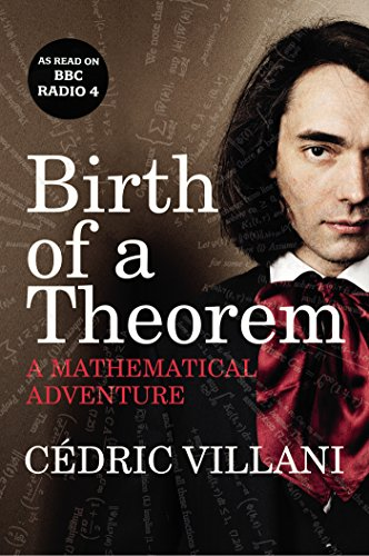 9781847922533: Birth of a Theorem: A Mathematical Adventure