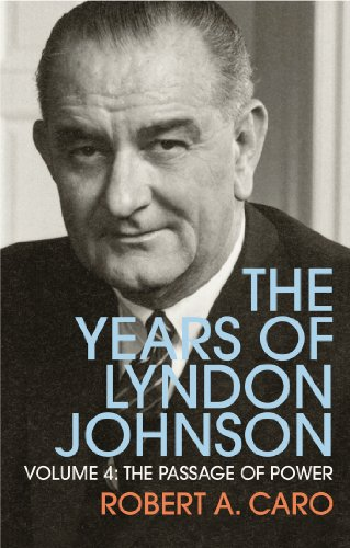 9781847922953: The Passage of Power: Vol. 4: The Years of Lyndon Johnson Volume 4