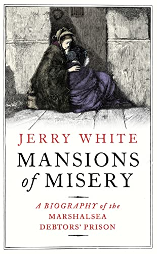 9781847923028: Mansions of Misery: A Biography of the Marshalsea Debtors' Prison