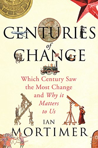 9781847923035: Centuries of Change Which Century Saw the Most Change and Why It Matters to Us