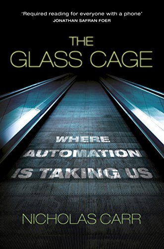 9781847923080: The Glass Cage: Where Automation is Taking Us