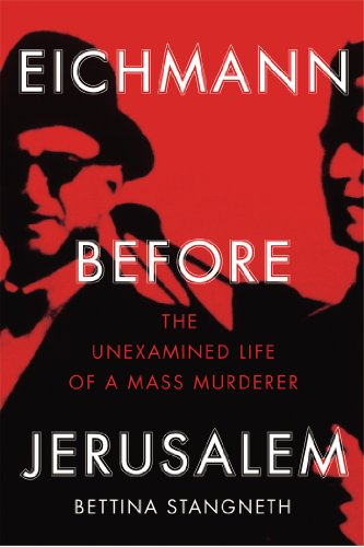 9781847923233: Eichmann Before Jerusalem: The Unexamined Life of a Mass Murderer