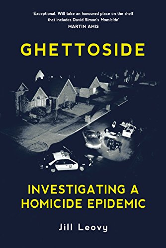 9781847923356: GHETTOSIDE Investigating a Homicide Epidemic