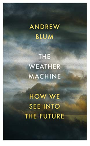 9781847923400: The Weather Machine: How We See Into the Future