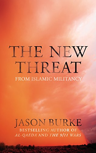 9781847923486: The New Threat: From Islamic Militancy
