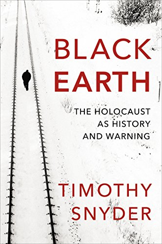 9781847923493: Black Earth: The Holocaust as History and Warning