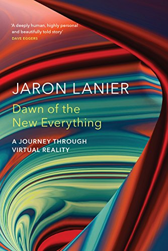 9781847923530: Dawn of the New Everything: A Journey Through Virtual Reality