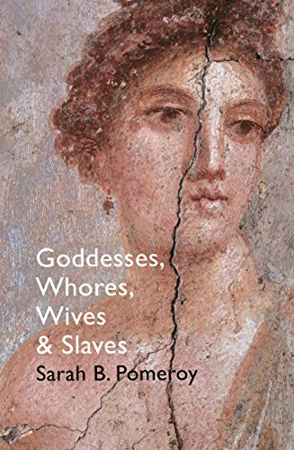 9781847923837: Goddesses, Whores, Wives and Slaves: Women in Classical Antiquity