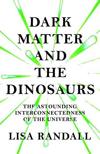 9781847923950: Dark Matter and the Dinosaurs. Dunkle Materie und Dinosaurier, englische Ausgabe