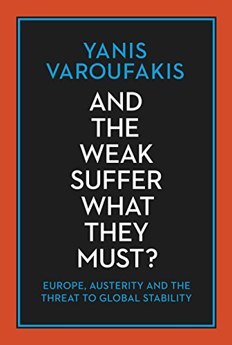 9781847924049: And the Weak Suffer What They Must?: Europe, Austerity and the Threat to Global Stability