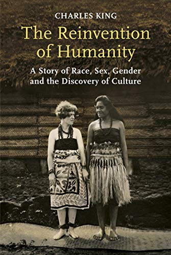 9781847924506: The Reinvention of Humanity: A Story of Race, Sex, Gender and the Discovery of Culture