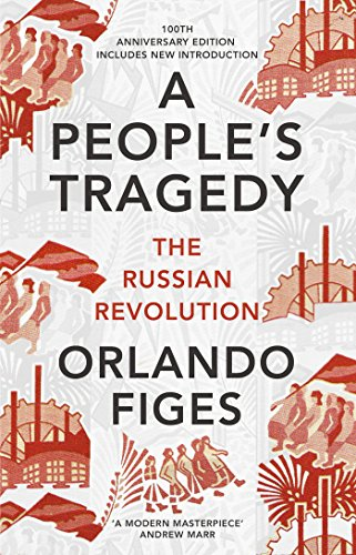 9781847924513: A People's Tragedy: The Russian Revolution – centenary edition with new introduction