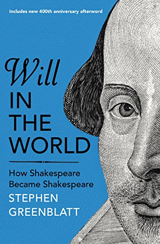 9781847924520: Will In The World: How Shakespeare Became Shakespeare