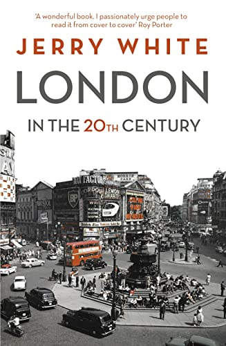 9781847924537: London in the Twentieth Century: A City and Its People