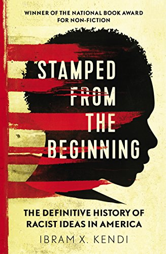 9781847924957: Stamped from the Beginning: The Definitive History of Racist Ideas in America