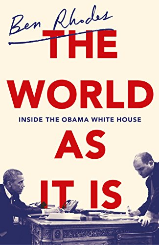 9781847925183: The World As It Is: Inside the Obama White House