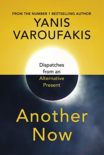 9781847925633: Another Now: Dispatches from an Alternative Present