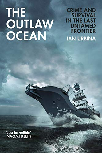 9781847925862: The Outlaw Ocean: Crime and Survival in the Last Untamed Frontier