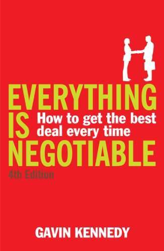 Everything is Negotiable: 4th Edition: How to: Gavin Kennedy