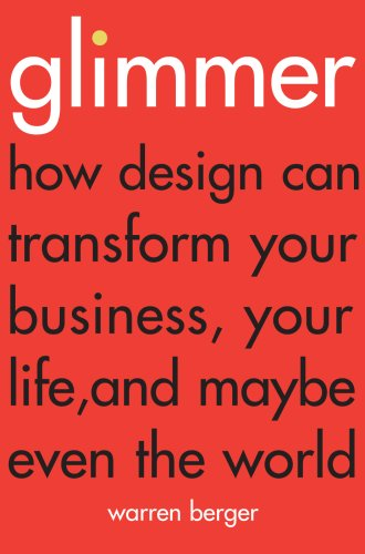 9781847940032: Glimmer: How design can transform your business, your life, and maybe even the world