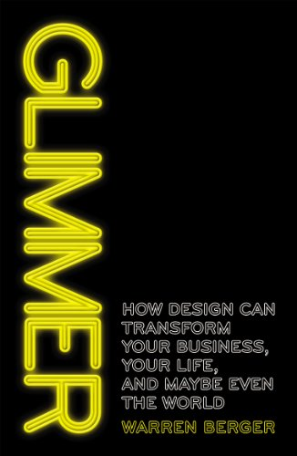 9781847940056: Glimmer: How design can transform your business, your life, and maybe even the world