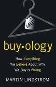 9781847940117: Buy.ology: How Everything We Believe About Why We Buy is Wrong