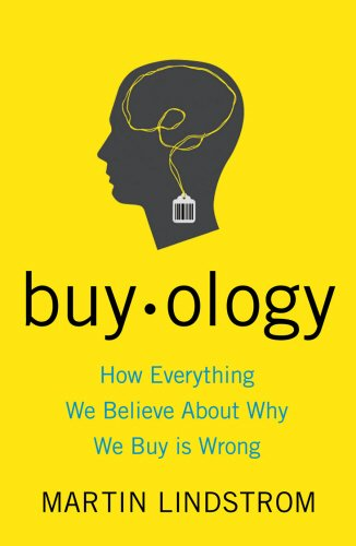 9781847940124: Buyology: How Everything We Believe About Why We Buy is Wrong