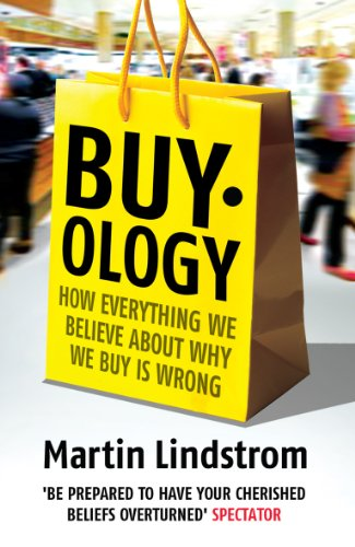 9781847940131: Buyology: How Everything We Believe About Why We Buy is Wrong