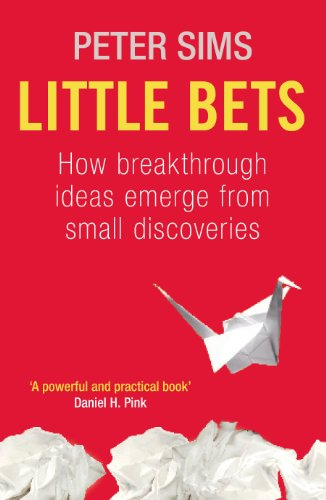 9781847940476: Little Bets: How breakthrough ideas emerge from small discoveries