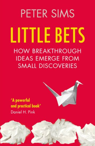 9781847940490: Little Bets: How breakthrough ideas emerge from small discoveries