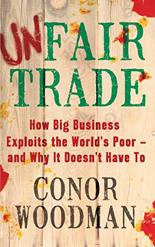9781847940698: Unfair Trade: The Truth Behind Big Business, Politics and Fair Trade