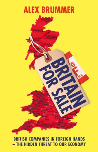 9781847940766: Britain for Sale: British Companies in Foreign Hands - The Hidden Threat to Our Economy