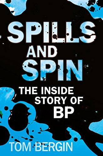 9781847940810: Spills and Spin: The Inside Story of BP