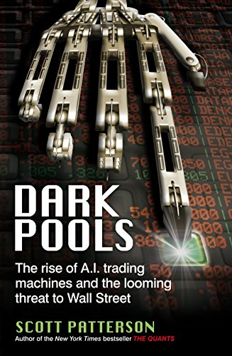 9781847940971: Dark Pools: The rise of A.I. trading machines and the looming threat to Wall Street