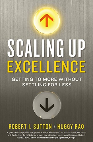 9781847940995: Scaling up Excellence Getting to More Without Settling for Less